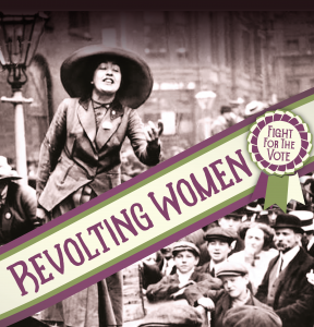 Micron Theatre - Revolting Women - Fight for the vote @ Lock Approach | Goring | England | United Kingdom