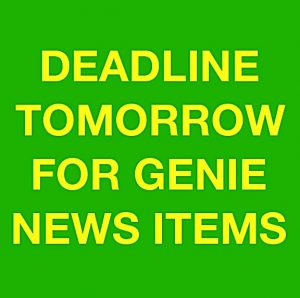 GENIE NEWS - COPY DEADLINE TOMORROW